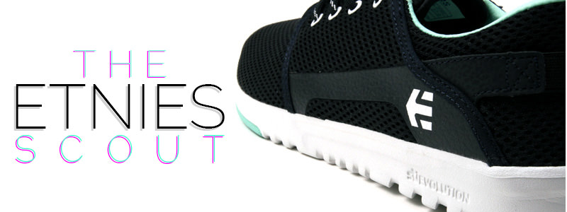 The Etnies Scout: The Shoe That Does it All