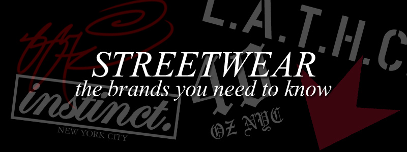 Top Five Streetwear Brands You Need to Know About